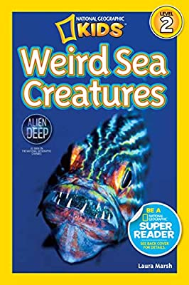 National Geographic Readers: Weird Sea Creatures by National Geographic Children's Books