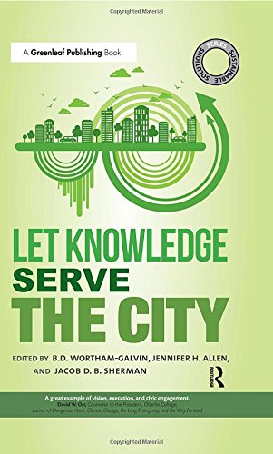 Sustainable Solutions: Let Knowledge Serve the City (The Sustainable Solutions Series)