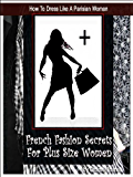 How To Dress Like A Parisian Woman (100 Chic Fashion