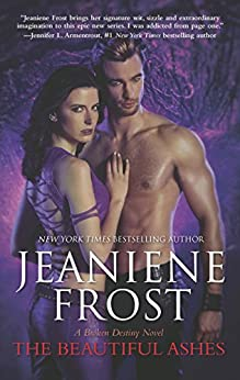 The Beautiful Ashes (A Broken Destiny Novel Book 1) by [Frost, Jeaniene]