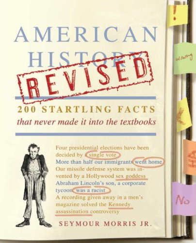 American History Revised: 200 Startling Facts That Never Made It into the Textbooks cover