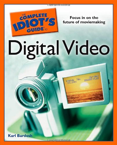 Download The Complete Idiot's Guide to Digital Video pdf