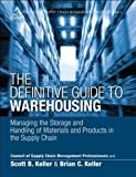 img - for The Definitive Guide to Warehousing: Managing the Storage and Handling of Materials and Products in the Supply Chain (Council of Supply Chain Management Professionals) Hardcover   December 29, 2013 book / textbook / text book