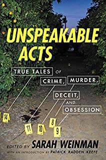 Book Cover: Unspeakable Acts: True Tales of Crime, Murder, Deceit, and Obsession