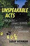 Books : Unspeakable Acts: True Tales of Crime, Murder, Deceit, and Obsession