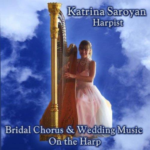 Bridal Chorus & Wedding Music On The Harp By Katrina