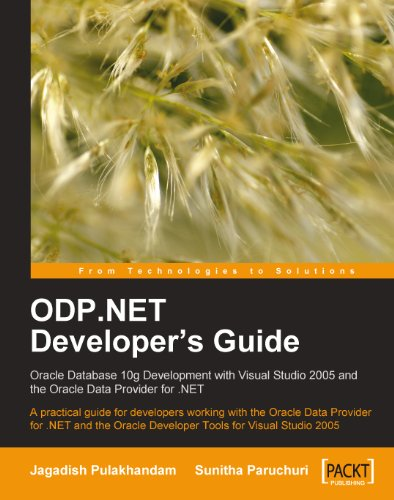 - ODP.NET Developer's Guide: Oracle Database 10g Development with Visual Studio 2005 and the Oracle Data Provider for .NET