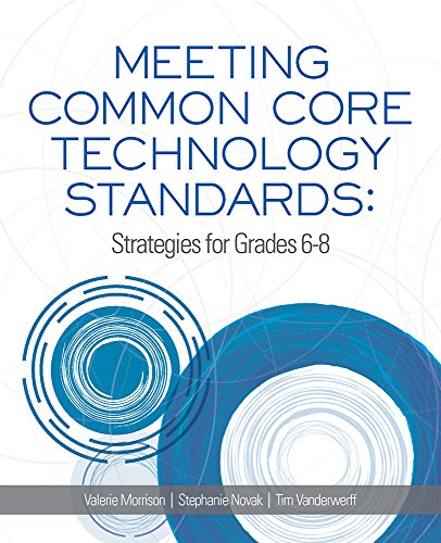 Meeting Common Core Technology Standards: Strategies for Grades 6-8