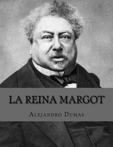 La Reina Margot (Spanish Edition) [Alejandro Dumas] (Tapa Blanda)