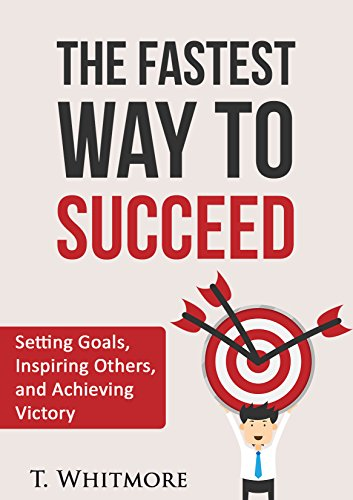 Visualization: The Fastest Way to Succeed: Setting Goals, Inspiring Others, and Achieving Victory (English Edition)