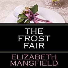 The Frost Fair Audiobook by Elizabeth Mansfield Narrated by Billie Fulford-Brown