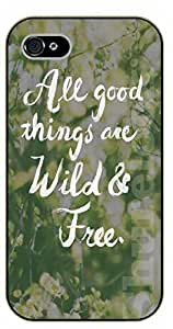 iPhone 5C All good things are wild and free - black plastic case / Life Quotes