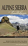 Alpine Sierra Trailblazer: Where to Hike, Ski, Bike, Fish, Drive from Tahoe to Markleeville and Yosemite