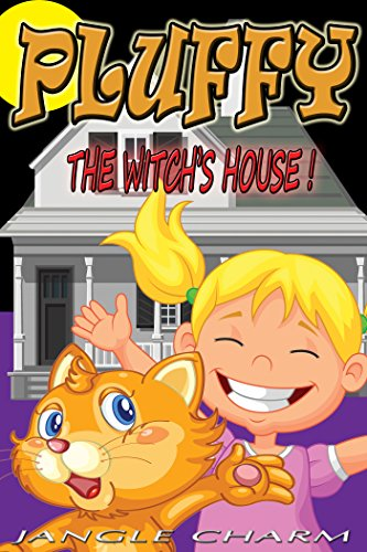 Beginner Reader Books Level 1 - PLUFFY : The Witch's House (Volume : 1): Bedtime Stories for Kids Ages 3-8, Short Story for Beginner Readers, Teach Your Children to be a Good Child