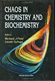 Chaos in Chemistry and Biochemistry, R. J. Field and L. Gyorgyi, 9810210248