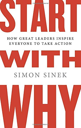 Start with Why: How Great Leaders Inspire Everyone to Take Action [Simon Sinek] (Tapa Dura)