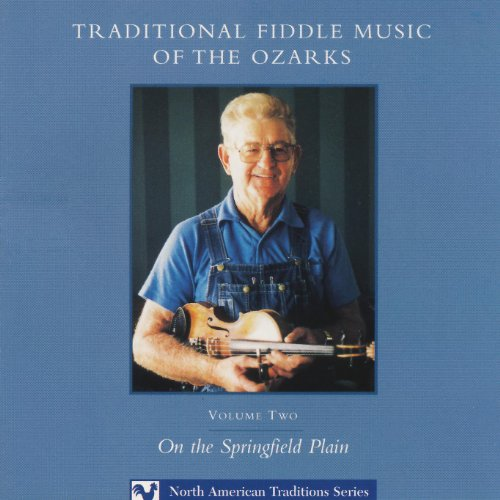 Traditional Fiddle Music of the Ozarks, Volume II: On the Springfield Plain