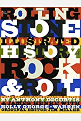 The Rolling Stone Illustrated History of Rock and Roll: The Definitive History of the Most Important Artists and Their Music Paperback