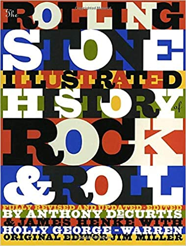 The Rolling Stone Illustrated History of Rock and Roll: The