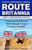 Route Britannia, the Journey South: A Spontaneous Bicycle Ride through Every County in Britain (Volume 1)