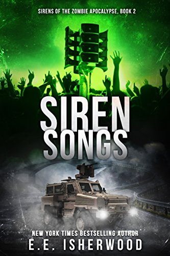 Siren Songs: Sirens of the Zombie Apocalypse, Book 2