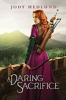 A Daring Sacrifice by [Hedlund, Jody]