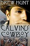 Calvin's Cowboy, Drew Hunt, 145658698X