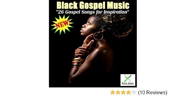 26 Gospel Songs For Inspiration by Black Gospel Music on Amazon