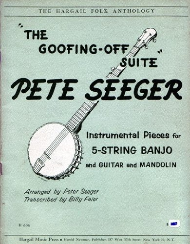 The Goofing-Off Suite - Instrumental Pieces for 5 String Banjo and Guitar and Mandolin (Pete Seeger Book Banjo)