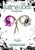 L'Ultima Voce (novella) (La Trilogia di Lilac) (Italian Edition)