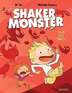 """Afficher """"Shaker monster n° 1 Tous aux abris !"""""""