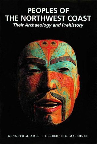 Peoples of the Northwest Coast: Their Archaeology and Prehistory by Kenneth M. Ames (2000-07-03) (Ame 2000)