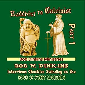 Buddhist to Calvinist (Part 1)
