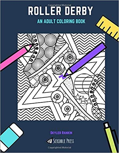 A Roller Derby Coloring Book for Adults AN ADULT COLORING BOOK ROLLER DERBY