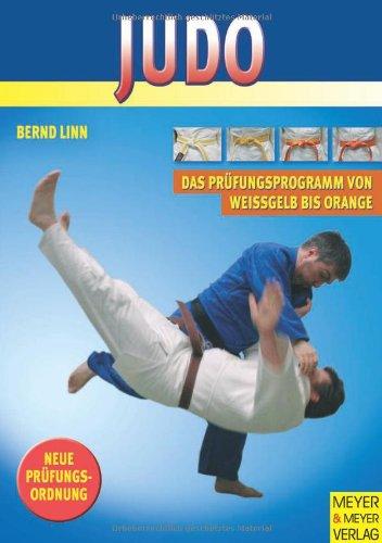 Judo - Das Prüfungsprogramm von weißgelb bis orange. Mit neuer Prüfungsordnung