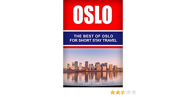 oslo the best of oslo for short stay travel