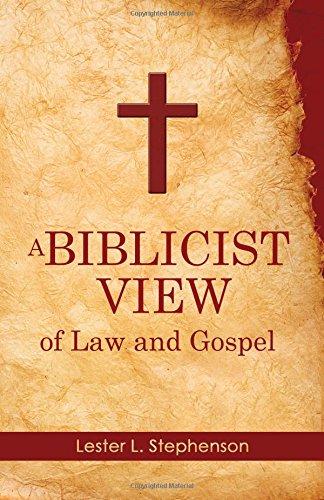 A Biblicist View of Law and Gospel: Lester L. Stephenson: 9781620201565: Amazon.com: Books