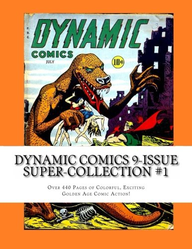 Dynamic Comics 9-Issue Super-Collection #1: Over 440 Pages of Colorful, Exciting Golden Age Comics Action! ebook
