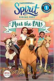 Spirit Riding Free: Meet the Pals (Spirit Riding Free: Passport to Reading, Level 1)
