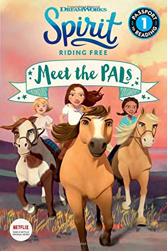 Spirit Riding Free: Meet the PALs (Passport to Reading Level 1) (Free Horses)