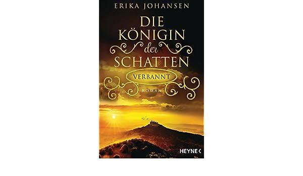 Die Königin der Schatten - Verbannt: Roman (Erika Johansen 3 ...