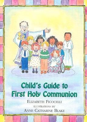 Download [(Child's Guide to First Holy Communion )] [Author: Elizabeth Fiococelli] [May-2003] ebook