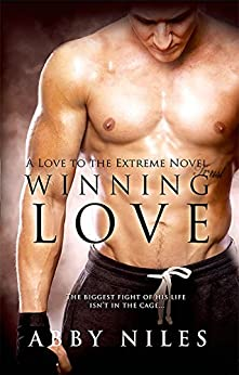 Winning Love (Love to the Extreme Book 3) by [Niles, Abby]