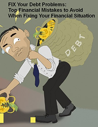 FIX Your Debt Problems: Top Financial Mistakes to Avoid When Fixing Your Financial Situation by [Dean, Samuel]