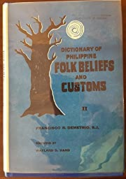 Dictionary of Philippine Folk Beliefs and…