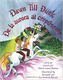 Dawn Till Dusk/De la aurora al crepúsculo (English and