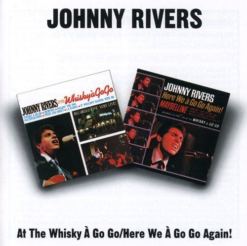 At the Whiskey a Go Go / Here We a Go Go Again by JOHNNY RIVERS (1996-01-23)