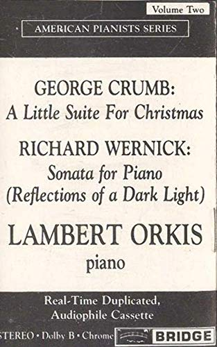 LAMBERT ORKIS: George Crumb - A Little Suite for Christmas/Richard Wernick - Sonata for Piano (Reflections of a Dark Light) Cassette Tape