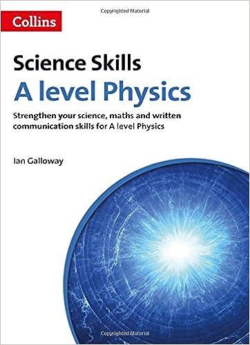 A level Physics Maths, Written Communication and Key Skills (A Level Skills)