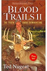 Blood Trails II: The Truth About Bowhunting (Outdoorsman's Edge (Woods N' Water Press)) Hardcover